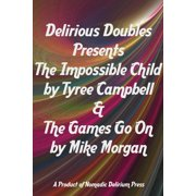 Delirious Doubles Presents The Impossible Child & The Games Go On - eBook
