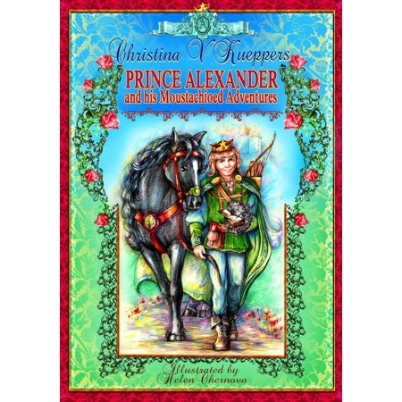 Kind-hearted Fairy Tales: Book 1. Prince Alexander and his Moustachioed Adventures - eBook](Fairy Tales Prince)
