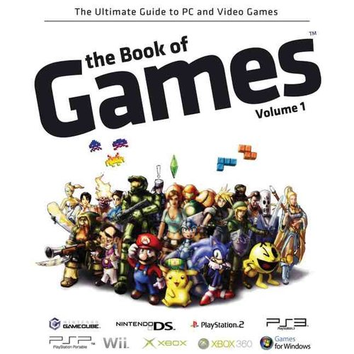 The Book of Games Volume 1: The Ultimate Guide to PC and Video Games