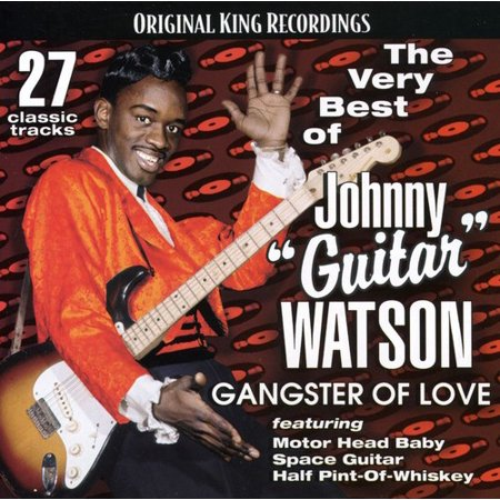 - Very Best of Johnny Guitar Watson-Gangster of Love