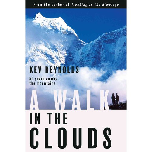 A Walk in the Clouds: Fifty Years Among the Mountains