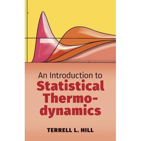 An Introduction to Statistical Thermodynamics (Introduction To Statistical Signal Processing With Applications)