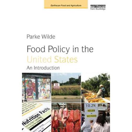 Food Policy in the United States : An (Housing Policy In The United States An Introduction)