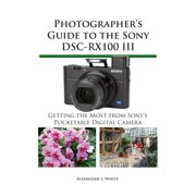 Photographer's Guide to the Sony DSC-RX100 III - eBook