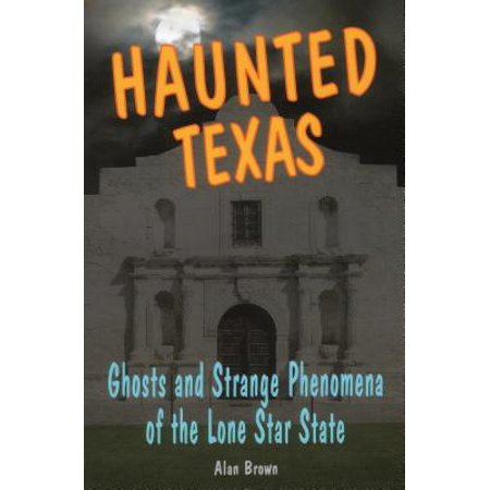 Haunted Texas : Ghosts and Strapb