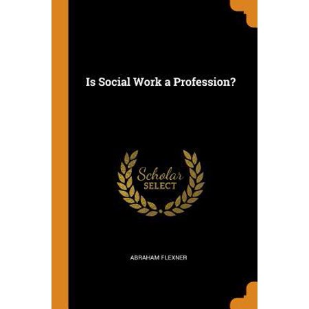 Is Social Work a Profession? Paperback (History Of Social Work Profession In India)