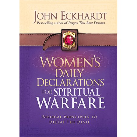 Women's Daily Declarations for Spiritual Warfare : Biblical Principles to Defeat the Devil