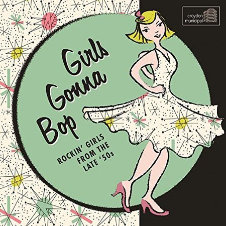 Girls Gonna Bop: Rockin Girls From The Late 50S (CD)