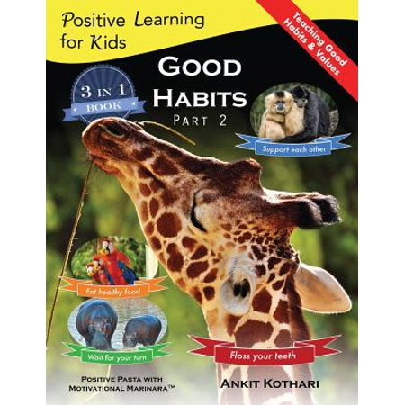 Good Habits Part 2 : A 3-In-1 Unique Book Teaching Children Good Habits, Values as Well as Types of Animals