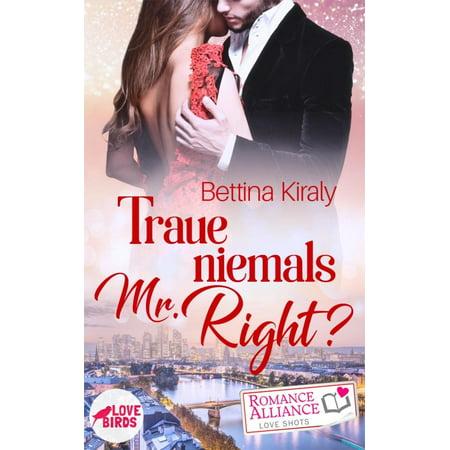 Traue niemals Mr. Right (Chick Lit, Liebe) - eBook