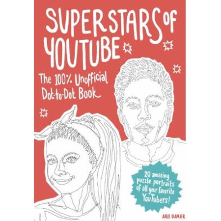 Superstars Of Youtube  The 100  Unofficial Dot To Dot Book