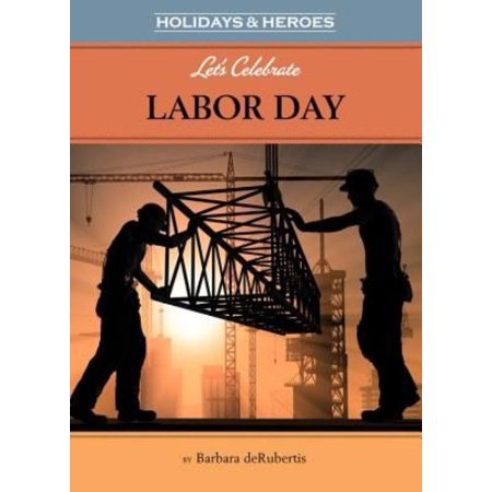 Lets Celebrate Labor Day