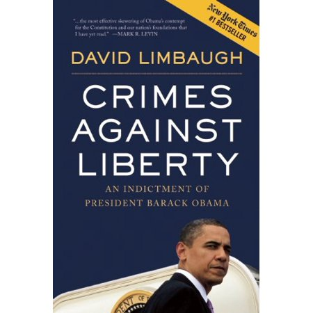 Crimes Against Liberty: An Indictment of President Barack Obama