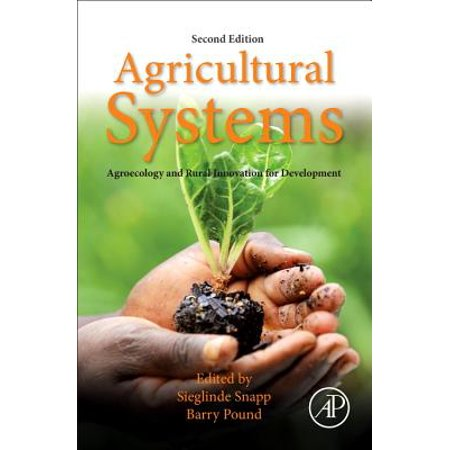 Agricultural Systems: Agroecology and Rural Innovation for Development : Agroecology and Rural Innovation for Development
