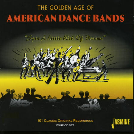 Golden Age Of American Dance Bands : Spin A Little Web Of Dreams (CD)