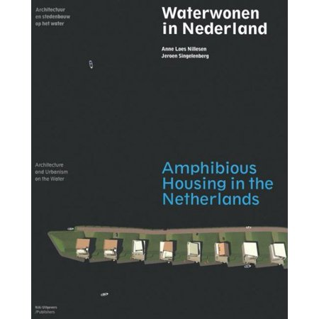 Waterwonen in Nederland / Amphibious Housing in the Netherlands