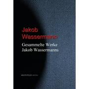 Gesammelte Werke Jakob Wassermanns - eBook