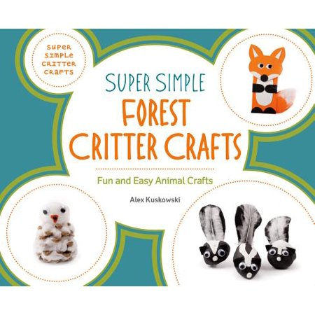 Super Simple Forest Critter Crafts : Fun and Easy Animal Crafts](Fun And Easy Crafts)