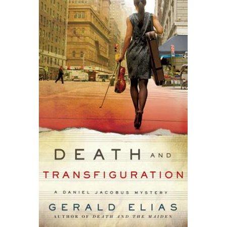 Death And Transfiguration  A Daniel Jacobus Novel