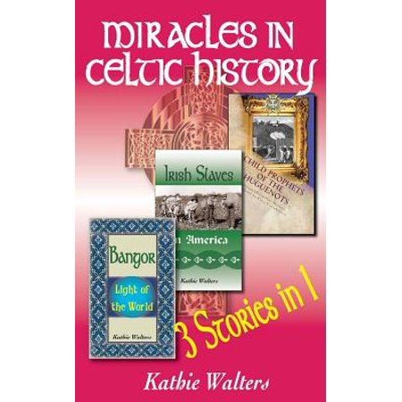 Miracles in Celtic History : Three Books in One](Celtic Halloween History)