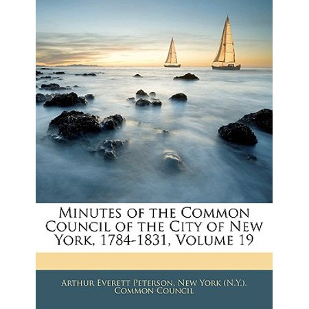 Minutes of the Common Council of the City of New York, 1784-1831, Volume 19