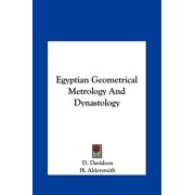 Egyptian Geometrical Metrology and Dynastology