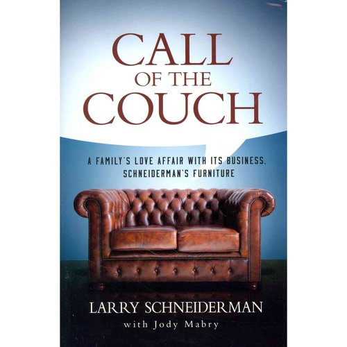 Call Of The Couch: A Familyu0027s Love Affair With Its Business. Schneidermanu0027s  Furniture