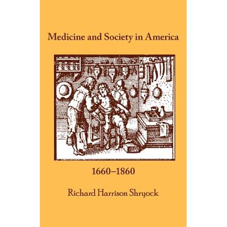 Medicine and Society in America : 1660-1860