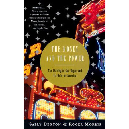 The Money and the Power : The Making of Las Vegas and Its Hold on America (Las Americas Outlet-stores)