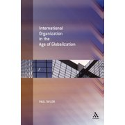 International Organization in the Age of Globalization (Paperback)