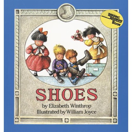 Reading Rainbow Books: Shoes (Paperback) There are shoes to buckle, shoes to tie, shoes too low, and shoes too high.Which pair of shoes fits you best?