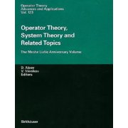 Operator Theory, System Theory and Related Topics : The Moshe Livsic Anniversary Volume