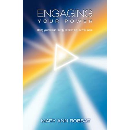 Engaging Your Power : Using Your Divine Energy to Have the Life You Want ()