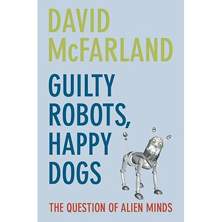 Alien Dog - Guilty Robots, Happy Dogs : The Question of Alien Minds