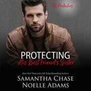 Protecting His Best Friend's Sister - Audiobook