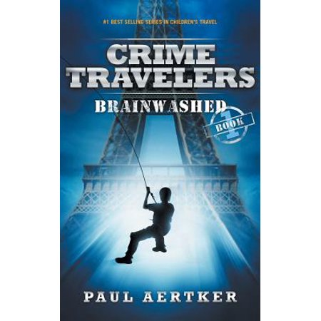 Brainwashed: Crime Travelers Spy School Mystery & International Adventure Series (Paperback)