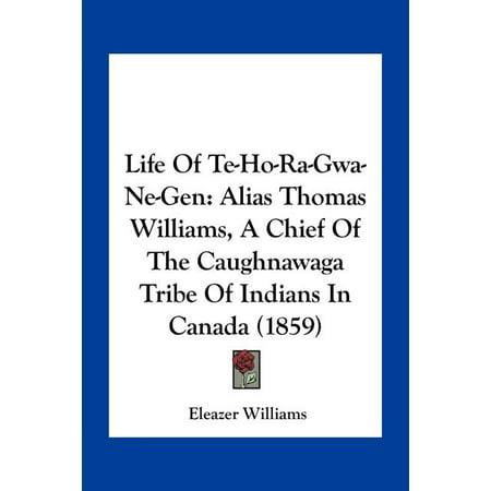 Life of Te-Ho-Ra-Gwa-Ne-Gen : Alias Thomas Williams, a Chief of the Caughnawaga Tribe of Indians in Canada (1859)