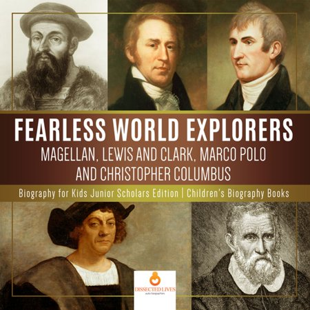 Christopher Columbus For Kids (Fearless World Explorers : Magellan, Lewis and Clark, Marco Polo and Christopher Columbus | Biography for Kids Junior Scholars Edition | Children's Biography Books -)