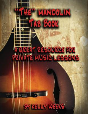 """The"" Mandolin Tab Book: A Great Resource for Private Music Lessons by"