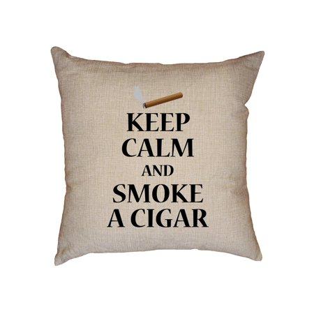 Keep Calm And Smoke A Cigar Decorative Linen Throw Cushion Pillow Case with Insert Big Smoke Cigar
