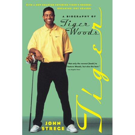 Tiger : A Biography of Tiger Woods (Eldrick Tiger Woods)