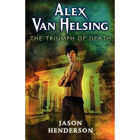 Riding Heel - Alex Van Helsing (Cloth): The Triumph of Death (Hardcover)