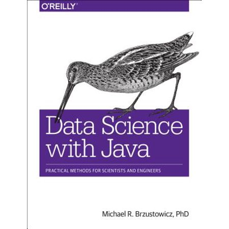 Data Science with Java : Practical Methods for Scientists and