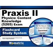Praxis II Physics: Content Knowledge (5265) Exam Flashcard Study System: Praxis II Test Practice Questions & Review for the Praxis II: Subject Assessments