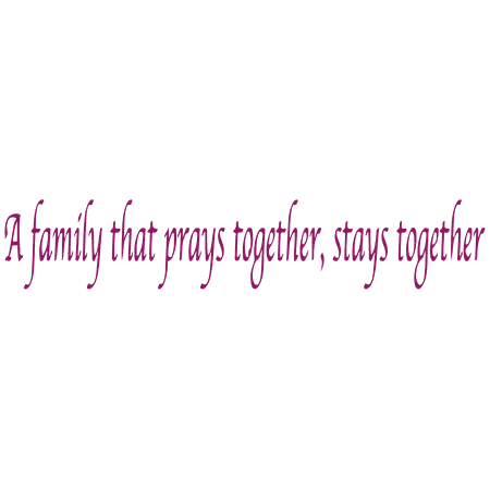 A Family That Prays Together Stays Together Vinyl Decal Sticker