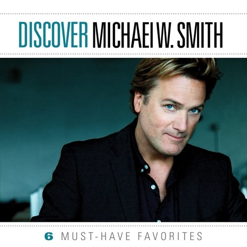 Discover Michael W. Smith (Walmart Exclusive)