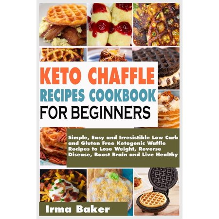 Keto Chaffle Recipes Cookbook for Beginners: Simple, Easy and Irresistible Low Carb and Gluten Free Ketogenic Waffle Recipes to Lose Weight, Reverse Disease, Boost Brain and Live Healthy (Paperback) Lime Tea Recipe