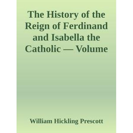 The History of the Reign of Ferdinand and Isabella the Catholic — Volume 3 - eBook - Catholic Halloween History