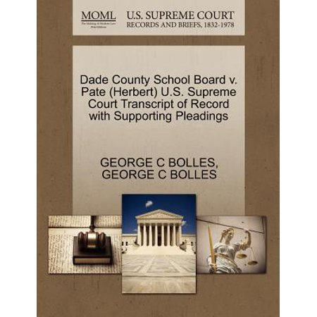 Dade County School Board V. Pate (Herbert) U.S. Supreme Court Transcript of Record with Supporting Pleadings Oregon Pate Board