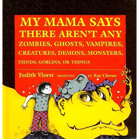 My Mama Says There Aren't Any Zombies, Ghosts, Vampires, Demons, Monsters, Fiends, Goblins, or